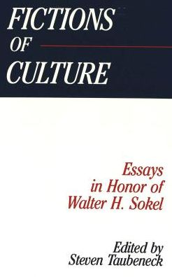 Fictions of Culture: Essays in Honor of Walter H. Sokel