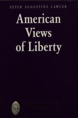 American Views of Liberty