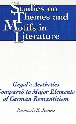 Gogol's Aesthetics Compared to Major Elements of German Romanticism