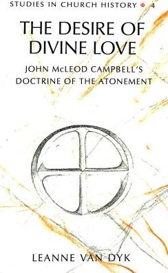 Desire of Divine Love: John McLeod Campbell's Doctrine of the Atonement