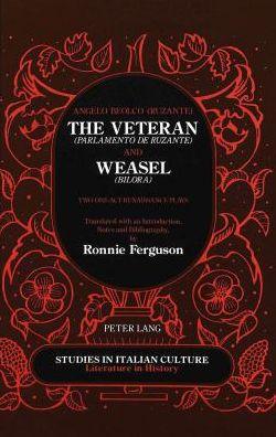 Veteran (Parlamento de Ruzante): And, Weasel (bilora) : Two One-Act Renaissance Plays