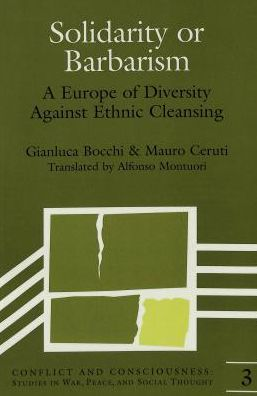 Solidarity or Barbarism: A Europe of Diversity Against Ethnic Cleansing