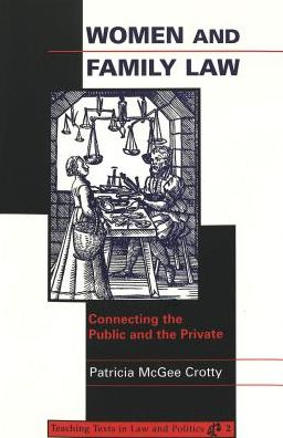 Women and Family Law: Connecting the Public and the Private