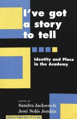 I've Got a Story to Tell: Identity and Place in the Academy