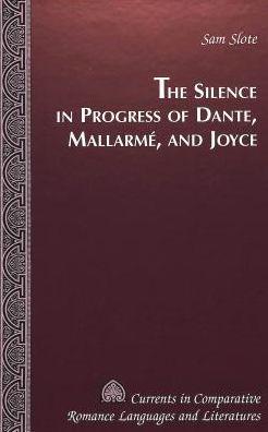 The Silence in Progress of Dante, Mallarme' and Joyce