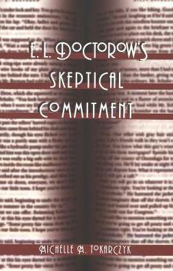 E. L. Doctorow's Skeptical Commitment