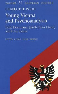 Young Vienna and Psychoanalysis: Felix Doermann, Jakob Julius David, and Felix Salten