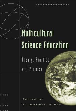 Multicultural Science Education: Theory, Practice, and Promise