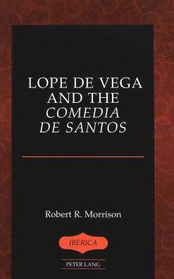 Lope de Vega and the Comedia de Santos