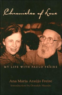 Chronicles of Love: My Life with Paulo Freire (Counterpoints: Studies in the Postmodern Theory of Education Series #156)