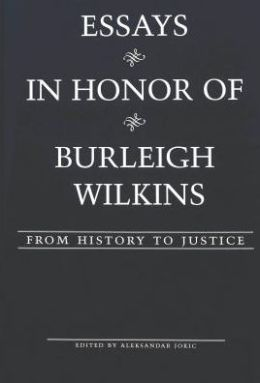 Essays in Honor of Burleigh Wilkins: From History to Justice
