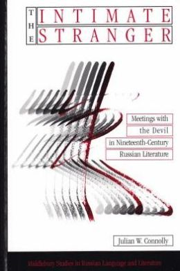 Intimate Stranger: Meetings with the Devil in Nineteenth-Century Russian Literature