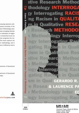 Interrogating Racism in Qualitative Research Methodology