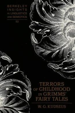 Terrors of Childhood in the Grimms' Fairy Tales