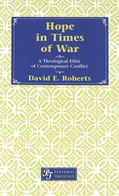Hope in Times of War: A Theological Ethic of Contemporary Conflict