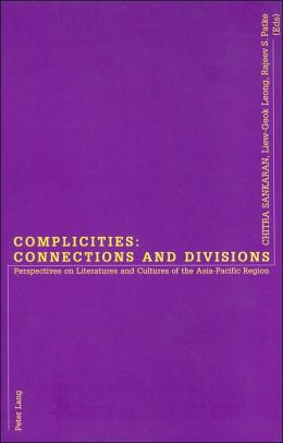 Complicities: Connections and Divisions: Perspectives on Literatures and Cultures of the Asia-Pacific Region