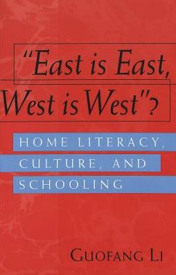 East Is East, West Is West?: Home Literacy, Culture, and Schooling