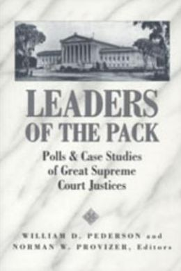 Leaders of the Pack: Polls and Case Studies of Great Supreme Court Justices