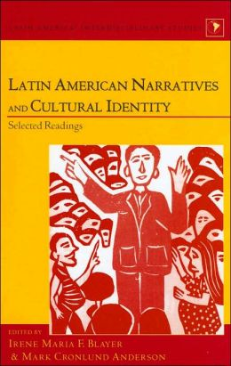 Latin American Narratives and Cultural Identity: Selected Readings (Latin America: Interdisciplinary Studies Series)