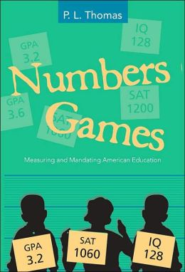 Numbers Games: Measuring and Mandating American Education
