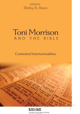 Toni Morrison and the Bible: Contested Intertextualities