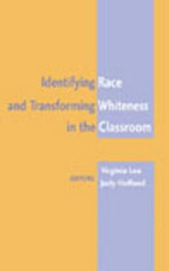 Identifying Race and Transforming Whiteness in the Classroom