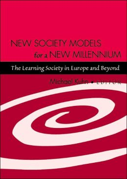 New Society Models for a New Millenium: The Learning Society in Europe and Beyond