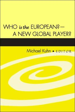 Who Is the European?: A New Global Player?