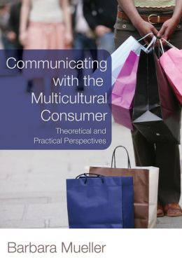 Communicating with the Ethnic Consumer: Theoretical and Practical Perspectives