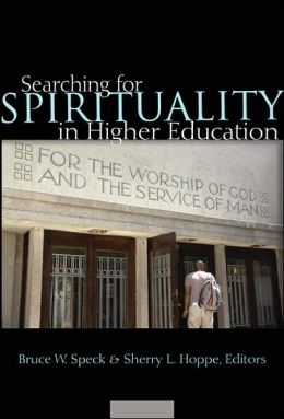 Searching for Spirituality in Higher Education