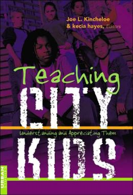 Teaching City Kids: Understanding and Appreciating Them