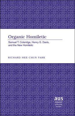 Organic Homiletic: Samuel T. Coleridge, Henry G. Davis, and the New Homiletic
