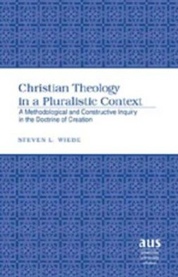 Christian Theology in a Pluralist Context: A Methodological and Constructive Inquiry in the Doctrine of Creation