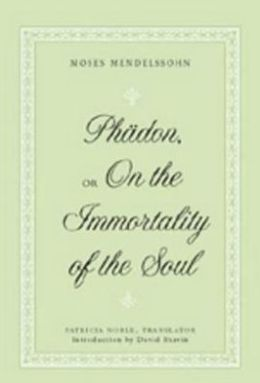 Phaedon: Or, on the Immortality of the Soul