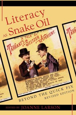 Literacy As Snake Oil : Beyond the Quick Fix