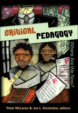 Critical Pedagogy: Where Are We Now?