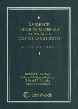 Evidence: Teaching Materials for an Age of Science and Statutes