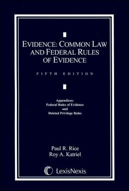 Evidence: Common Law and Federal Rules of Evidence - Appendices: Federal Rules of Evidence and Deleted Privilege Rules