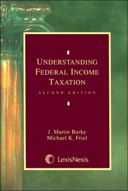 Understanding Federal Income Taxation Law, 2E (2005)