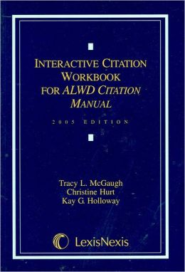 Interactive Citation Workbook for ALWD Citation Manual, 2005 Edition