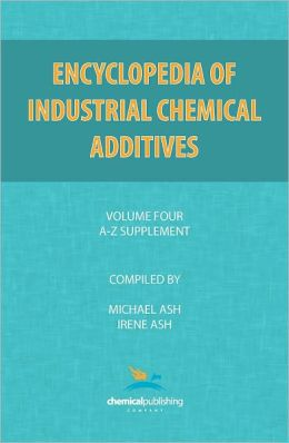 Encyclopedia Of Industrial Additives, Volume 4