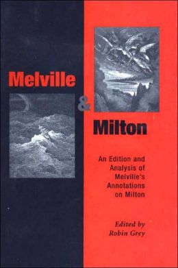 Melville and Milton: An Edition and Analysis of Melville's Annotations on Milton