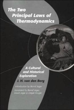 The Two Principal Laws of Thermodynamics: A Cultural and Historical Exploration