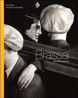 Brassaï: The Monograph