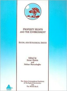 Property Rights And The Environment: Social And Ecological Issues