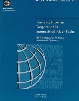 Fostering Riparian Cooperation in International River Basins: The World Bank at Its Best in Development Diplomacy