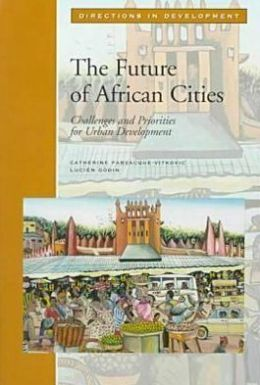 The Future of African Cities: Challenges and Priorities in Urban Development