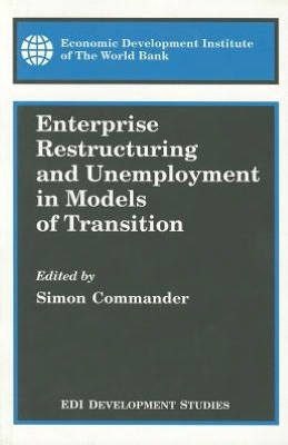 Enterprise Restructuring and Unemployment in Models of Transition