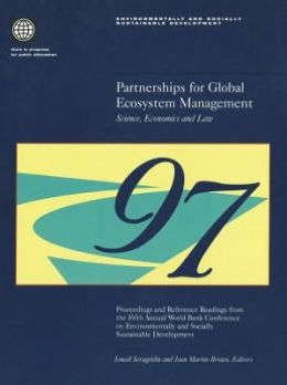 Partnerships for Global Ecosystem Management -- Science, Economics and Law: Proceedings and Reference Readings from the Fifth Annual World Bank Conference on Environmentally and Socially Sustainable Development