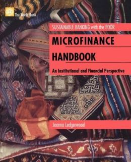 Microfinance Handbook: An Institutional and Financial Perspective Sustainable Banking with the Poor